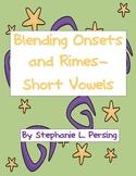 Blending Onsets and Rimes- Short Vowels