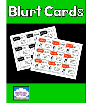 Blurt Cards!  Help your students learn to get your attenti