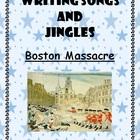 Boston Massacre:  Create a Song or Jingle