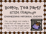 Boston Tea Party ~ Engineering Historical Events ~ STEM Challenge