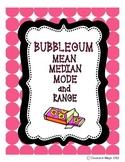 Bubblegum Mean Median Mode Range
