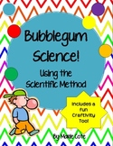Bubblegum Science: The Scientific Method Practice