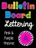 Bulletin Board Lettering Set:  Pink & Purple
