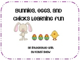Bunnies, Eggs, and Chicks Learning Fun