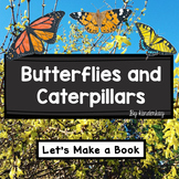 Butterflies and Caterpillars Lets Make a Book Science Packet