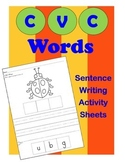 CVC Words / Sentence Writing Activity Sheets / Literacy Center