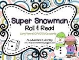 CVCe/CVVC Long Vowel Super Snowmen Roll & Read