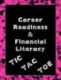 Career Readiness and Financial Literacy TIC TAC TOE