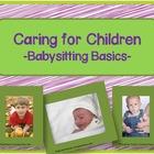 Caring for Children - Babysitting Basics