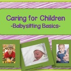 Caring for Children - Babysitting Basics