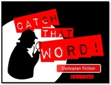 Catch That Word: Dystopian Fiction Edition - PowerPoint Game Show