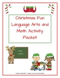 Christmas Fun  Language Arts & Math Packet
