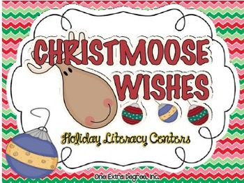 Christmoose Wishes:  Holiday Literacy Centers for the Common Core