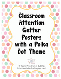 Classroom Attention Getter Posters-Polka Dot Theme