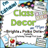 Classroom Decor Editable ~ Brights and Polka Dots