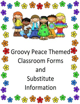Classroom Forms and Substitute Information - Groovy Peace themed