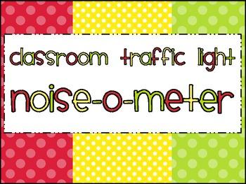 Classroom Traffic Light: Noise-o-Meter Clip Chart
