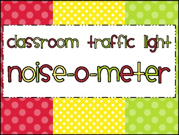 Classroom Traffic Light: Noise-o-Meter Clip Chart