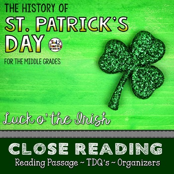 Close Reading (For the Middle Grades) - THE HISTORY OF ST. PATRICK'S DAY