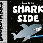 "Come To The ""SHARK"" Side Bookmarks/Posters"