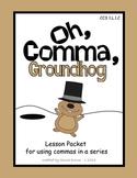 Commas in a Series Activities - Groundhog
