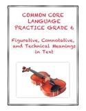 Common Core RI.6.4: Figurative, Connotative, and Technical