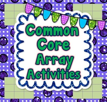 Common Core Math - Array Activities Bundle, CCSS 2.OA.3, 2