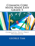 Common Core Math Grade 5 Made Easy: Complete Test Prep Wor