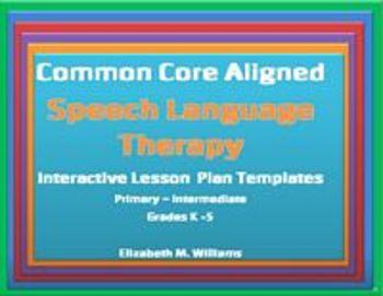 Common Core Speech Language  Interactive Lesson Plan Templ