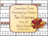 Common Core: Thanksgiving Turkeys {Ten Frames 0-20 Clip It Game}