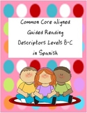 Common Core aligned Guided Reading Descriptors B-C in Spanish
