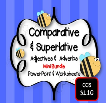 Comparative and Superlative Adjectives & Adverbs PowerPoint & Worksheets