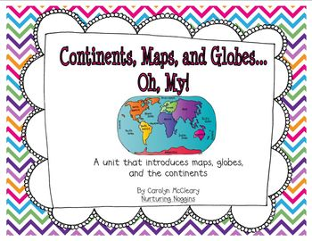 Continents, Maps, and Globes... Oh, My!