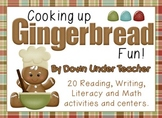 Cooking Up Gingerbread Fun - Reading, Writing, Literacy and Math