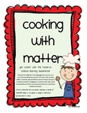 Cooking with Matter