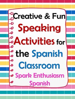 Creative & Fun Speaking Activities for your Spanish Classr
