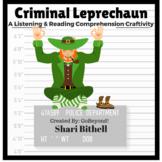 Criminal Leprechaun - St.Patrick's Day CCSS Reading Writin