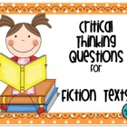Critical Thinking Questions for  Fiction Texts