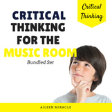 Critical Thinking in the Music Classroom {Bundled Set}