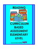 Reading:  Curriculum Based Assessment  Elementary Grade Levels