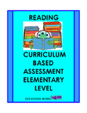 Reading:  Curriculum Based Assessment  Elementary Grade Levels