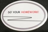 DO YOUR HOMEWORK! MAGNET