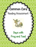 Days with Frog and Toad Common Core Reading Assessment