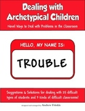 Dealing with Archetypical Children - Classroom Strategies