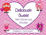 Deliciously Sweet- Valentine's Day Math Games and Activities