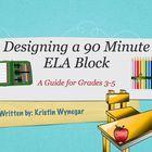 Designing a 90 Minute ELA Block