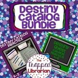 Destiny Library Catalog Bundle