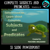 Complete Subjects and Predicates