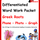 Differentiated Greek Roots Spelling & Vocab Packet - Phon,