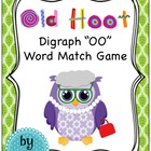 Digraph OO Word Match Game - Old Hoot!
